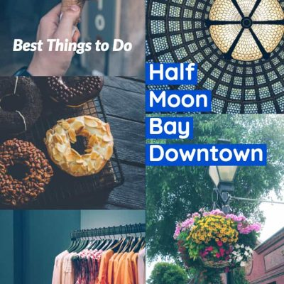 Half Moon Bay Downtown – Best Things to Do